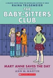 Baby-Sitters Club Graphix #3: Mary Anne Saves the Day by Ann,M Martin