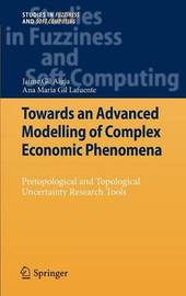 Towards an Advanced Modelling of Complex Economic Phenomena by Jaime Gil-Aluja