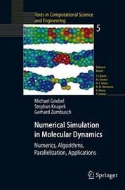 Numerical Simulation in Molecular Dynamics by Michael Griebel