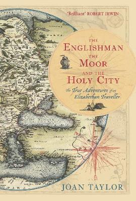 Englishman, the Moor and the Holy City by Joan Taylor image