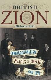 The British Zion by Michael A Rutz