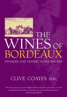The Wines of Bordeaux by Clive Coates
