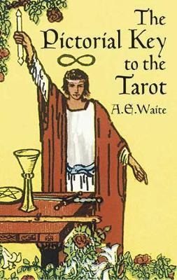 The Pictorial Key to the Tarot by A.E. WAITE