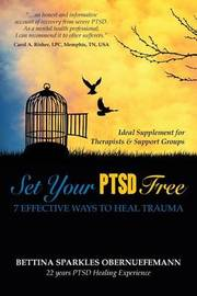 Set Your Ptsd Free by Bettina Sparkles Obernuefemann