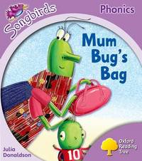 Oxford Reading Tree: Stage 1+: Songbirds: Mum Bug's Bag by Julia Donaldson image