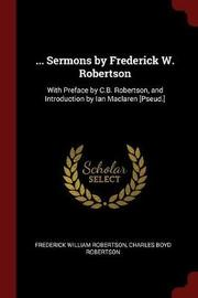 ... Sermons by Frederick W. Robertson by Frederick William Robertson image