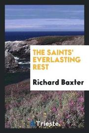 The Saints' Everlasting Rest by Richard Baxter