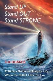 Stand Up, Stand Out, Stand Strong by Sue Dumais