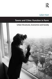 Towns and Cities: Function in Form by Julian Hart image