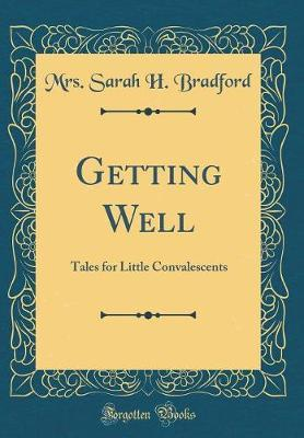 Getting Well by Mrs Sarah H Bradford image
