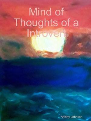 Mind of Thoughts of a Introvert by Ashley Johnson image