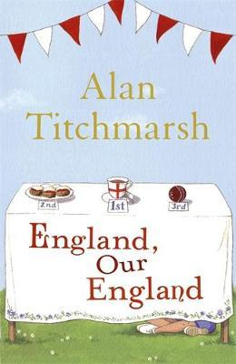 England, Our England by Alan Titchmarsh