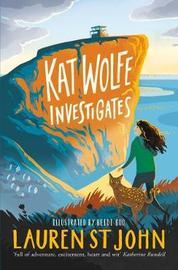 Kat Wolfe Investigates by Lauren St.John