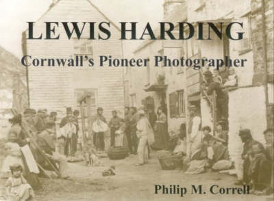 Lewis Harding: Cornwall's Pioneer Photographer by Philip Correll image