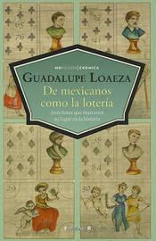 de Mexicanos Como La Loteria by Guadalupe Loaeza image
