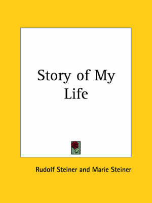 Story of My Life (1928) by Marie Steiner