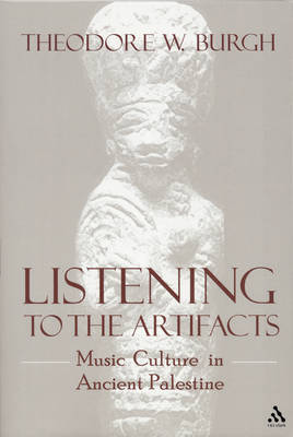 Listening to Artifacts by Theodore W. Burgh