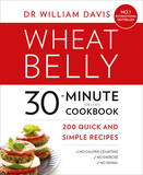 Wheat Belly 30-Minute (or Less!) Cookbook: 200 Quick and Simple Recipes by William Davis