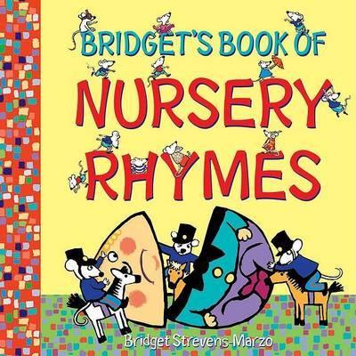 Bridget's Book of Nursery Rhymes by Bridget Strevens-Marzo