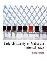 Early Christianity in Arabia by Thomas Wright ) image