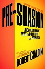 Pre-Suasion by Robert Cialdini