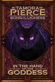 In the Hand of the Goddess (Song of the Lioness #2) by Tamora Pierce