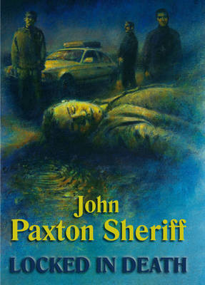 Locked in Death by John Paxton Sheriff image