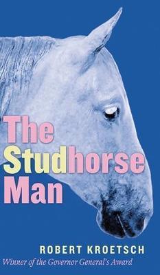 The Studhorse Man by Robert Kroetsch image