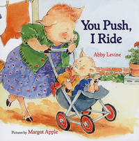You Push, I Ride by Abby Levine image