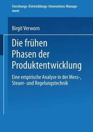 Die Fruhen Phasen Der Produktentwicklung by Birgit Verworn