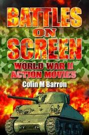Battles on Screen by Colin M. Barron