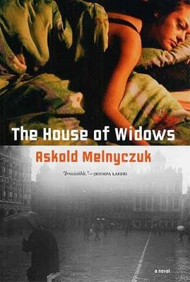 The House of Widows by Askold Melnyczuk image