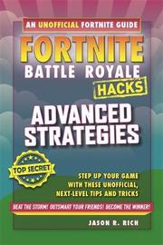 Fortnite Battle Royale: Advanced Strategies by Jason R Rich