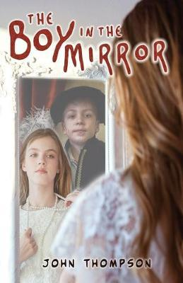 The Boy in the Mirror by John Thompson
