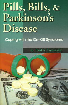 Pills, Bills, and Parkinson's Disease by Paul A. Luscombe image