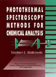 Photothermal Spectroscopy Methods for Chemical Analysis by Stephen E. Bialkowski image
