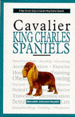 A New Owner's Guide to Cavalier King Charles Spaniels by Meredith Johnson-Snyder image