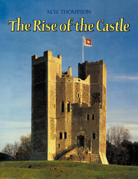 The Rise of the Castle by M.W. Thompson