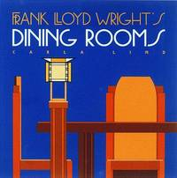 Frank Lloyd Wright's Dining Rooms by Carla Lind image