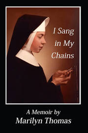 I Sang in My Chains by Marilyn Thomas image