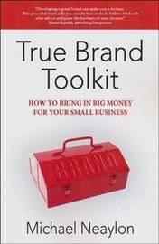 True Brand Toolkit by Michael Neaylon