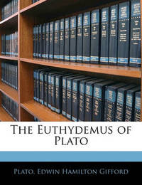 The Euthydemus of Plato by Plato