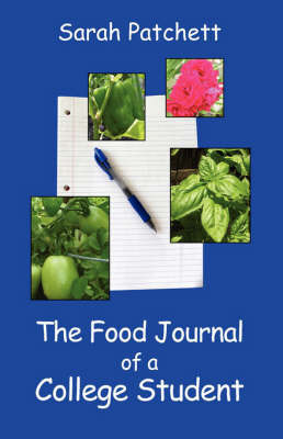 The Food Journal of a College Student by Sarah Patchett