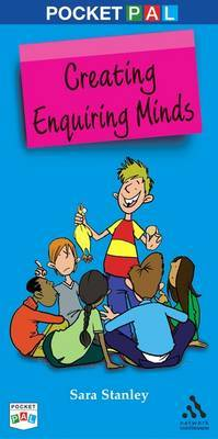 Pocket PAL: Creating Enquiring Minds. by Sara Stanley