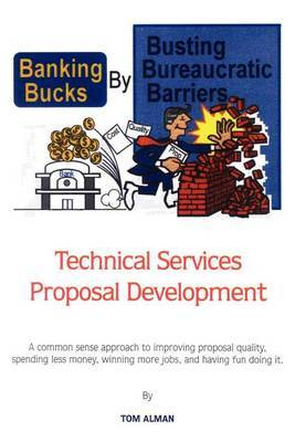 Banking Bucks by Busting Bureaucratic Barriers: Technical Services Proposal Development by Tom Alman image