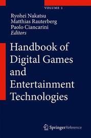 Handbook of Digital Games and Entertainment Technologies