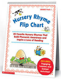 Nursery Rhyme Flip Chart by Scholastic Inc