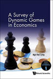 Survey Of Dynamic Games In Economics, A by Ngo Van Long