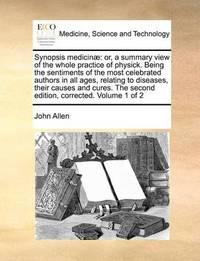 Synopsis Medicinae by John Allen