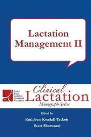 Lactation Management II by Kathleen Kendall-Tackett
